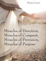 Miracles of Direction, Miracles of Conquest, Miracles of Provision, Miracles of Purpose