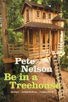 Be in a Treehouse : Design / Construction / Inspiration