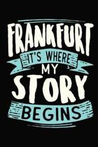 Frankfurt It's where my story begins