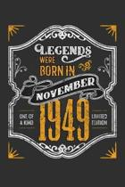 Legends Were Born in November 1949 One Of A Kind Limited Edition: Weekly 100 page 6 x9 Dated Calendar Planner and Notebook For 2019-2020 Academic Year
