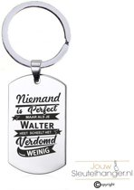 Niemand Is Perfect - Walter - RVS Sleutelhanger