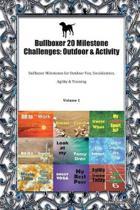 Bullboxer 20 Milestone Challenges: Outdoor & Activity: Bullboxer Milestones for Outdoor Fun, Socialization, Agility & Training Volume 1