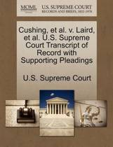 Cushing, Et Al. V. Laird, Et Al. U.S. Supreme Court Transcript of Record with Supporting Pleadings