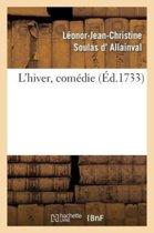L'Hiver, Com�die, Repr�sent�e Pour La Premi�re Fois Par Les Com�diens Italiens Ordinaires