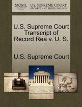 U.S. Supreme Court Transcript of Record Rea V. U. S.
