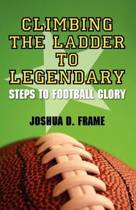 Climbing the Ladder to Legendary