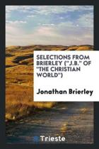 Selections from Brierley (J.B. of the Christian World)