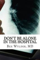 Don't Be Alone in the Hospital