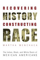 Recovering History, Constructing Race