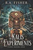 The Kalis Experiments: Large Print Edition