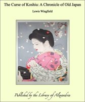 The Curse of Koshiu: A Chronicle of Old Japan