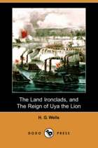 The Land Ironclads, and the Reign of Uya the Lion (Dodo Press)