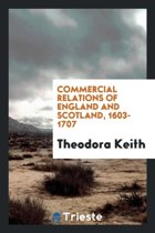 Commercial Relations of England and Scotland, 1603-1707