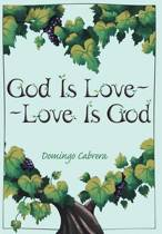 God Is Love--Love Is God