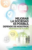 Mejorar La Sociedad Es Posible, Depende de Nosotros