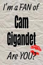 I'm a Fan of CAM Gigandet Are You? Creative Writing Lined Journal