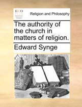 The Authority of the Church in Matters of Religion