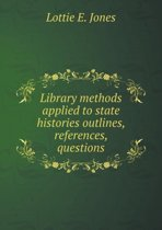 Library Methods Applied to State Histories Outlines, References, Questions