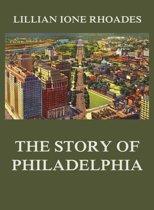 The Story of Philadelphia