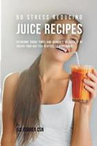 50 Stress Reducing Juice Recipes
