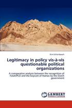 Legitimacy in Policy VIS-A-VIS Questionable Political Organizations
