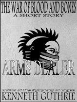 The War of Blood and Bones: Arms Dealer