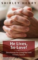 He Lives, So Love!