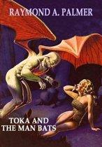 TOKA AND THE MAN BATS