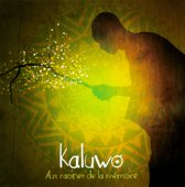 Kaluwo - Aux Racines De La Memoire