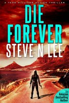 Die Forever: an Action Thriller