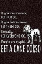 Get A Cane Corso Notebook Journal: 110 Blank Lined Papers - 6x9 Personalized Customized Notebook Journal Gift For Cane Corso Puppy Owners and Lovers