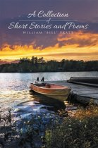 A Collection of Short Stories and Poems