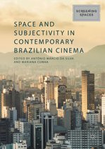 Space and Subjectivity in Contemporary Brazilian Cinema