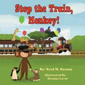 Stop the Train, Monkey!
