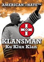American Hate - Klansman Ku Klux Klan