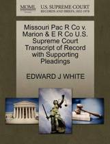 Missouri Pac R Co V. Marion & E R Co U.S. Supreme Court Transcript of Record with Supporting Pleadings