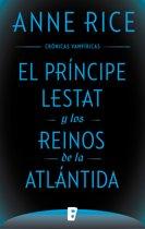 El Príncipe Lestat y los reinos de la Atlántida (Cronicas Vampíricas 12)