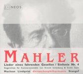 Mahler: Lieder eines fahrenden Gesellen; Sinfonie Nr. 4