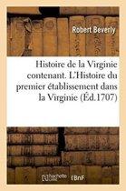 Histoire de la Virginie Contenant. l'Histoire Du Premier �tablissement Dans La Virginie