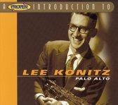 A Proper Introduction to Lee Konitz: Palo Alto