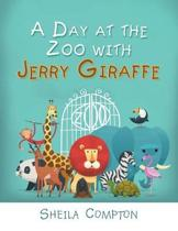 A Day at the Zoo with Jerry Giraffe