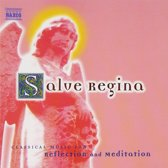 Salve Regina - Classical Music for Reflection and Meditation