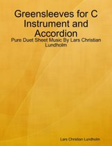 Greensleeves for C Instrument and Accordion - Pure Duet Sheet Music By Lars Christian Lundholm