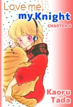 Love me, my Knight