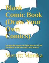 Blank Comic Book (Draw Your Own Comics)