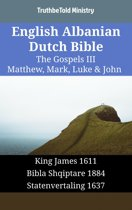 English Albanian Dutch Bible - The Gospels III - Matthew, Mark, Luke & John
