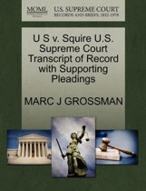 U S V. Squire U.S. Supreme Court Transcript of Record with Supporting Pleadings