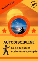 Autodiscipline la clé du succès et d'une vie accomplie