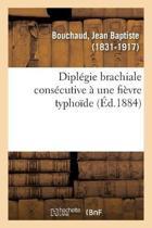 Dipl gie Brachiale Cons cutive Une Fi vre Typho de