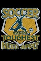 Soccer Only the Toughest Need Apply